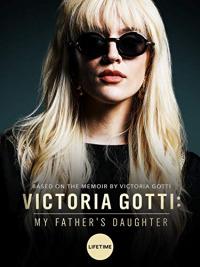 Victoria Gotti: My Father&#39s Daughter (2019)